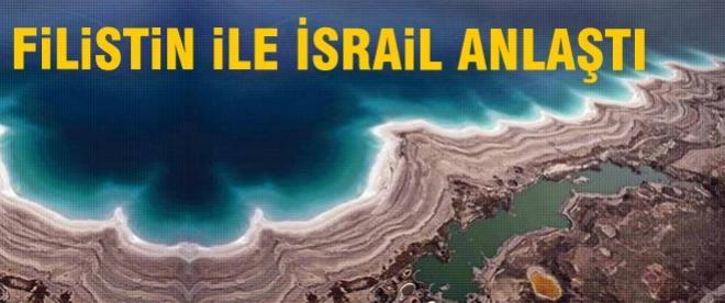 İsrail'le Filistin anlaştı