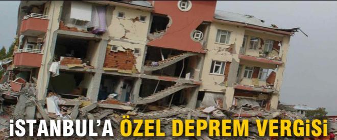 İstanbul'a özel deprem vergisi
