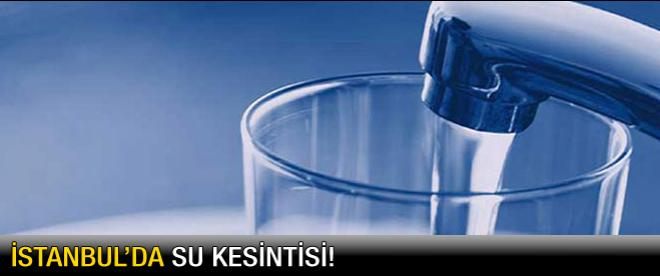 İstanbul'da su kesintisi