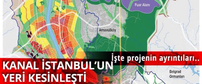 İstanbul'un çılgın projesi Kanal İstanbul'un yeri kesinleşti