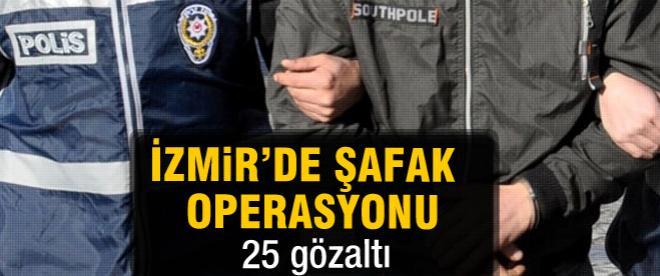 İzmir'de operasyon: 25 gözaltı