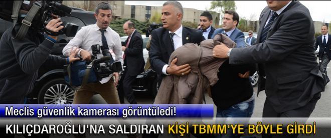 Kılıçdaroğlu'na saldıran kişi TBMM'ye böyle girdi