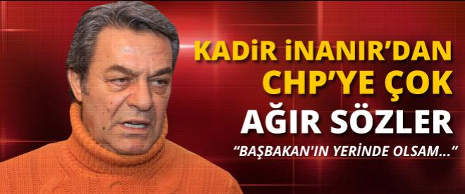 Kadir İnanır'dan CHP'ye ağır sözler