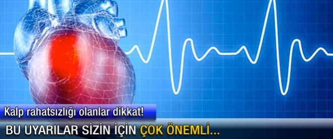 Kalp rahatsızlığı olanlar dikkat!