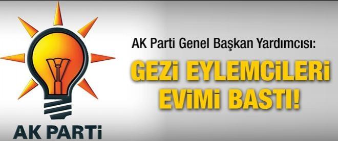 Şahin: Gezi Eylemcileri Evimi Bastı