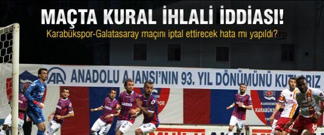 Karabükspor-Galatasaray maçında kural ihlali iddiası!