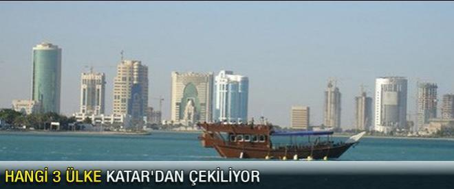 Hangi 3 ülke Katar'dan çekiliyor