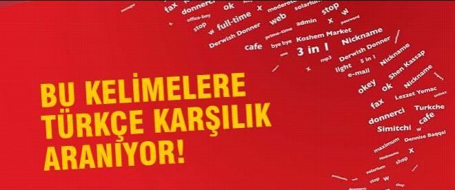 Bu kelimelere Türkçe karşılık aranıyor!