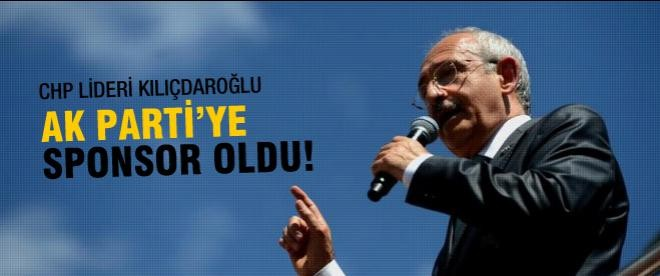 Kılıçdaroğlu AK Parti'ye sponsor!