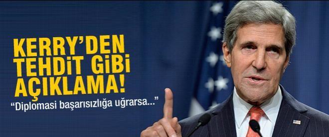 Kerry'den tehdit gibi açıklama