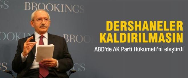 Kılıçdaroğlu: Dershaneler kaldırılmasın