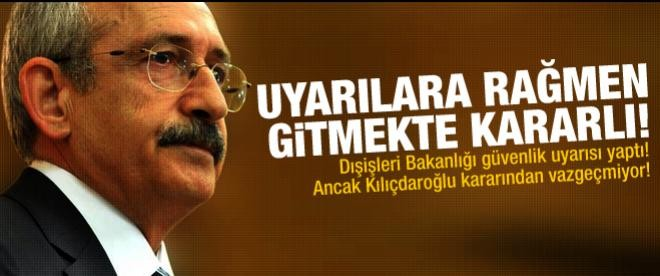 Kılıçdaroğlu, Irak'a gitmekte kararlı!