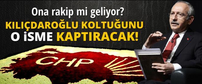 Kılıçdaroğlu'na koltuğuna oturacak isim