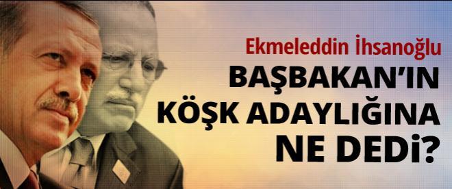 Ekmeleddin İhsanoğlu'ndan Erdoğan'ın adaylığına ilk tepki