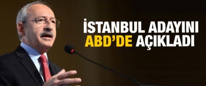 Kılıçdaroğlu İstanbul Adayını ABD'de açıkladı