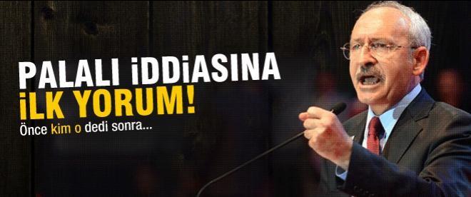 Kılıçdaroğlu'ndan ilk 'palalı' yorumu
