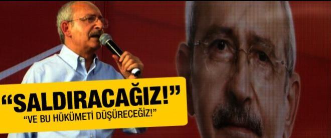 """Kılıçdaroğlu: """"Saldıracağız, hükümeti düşüreceğiz!"""""""