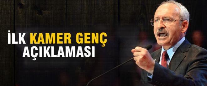 Kılıçdaroğlu'ndan ilk Kamer Genç açıklaması