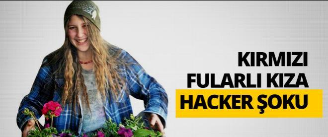 Kırmızı fularlı kıza hacker şoku