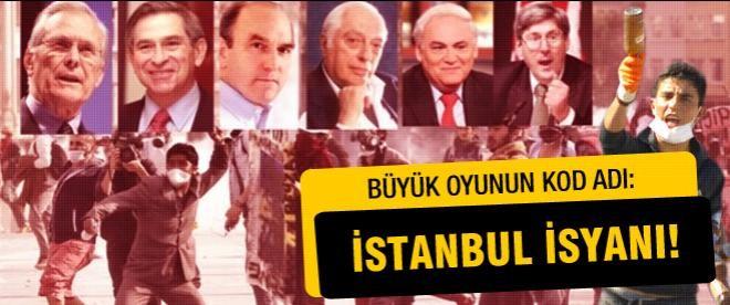 Kod adı İstanbul isyanı! Mutlaka okuyun!