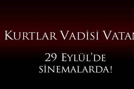 Yılın merakla beklenen filmi Kurtlar Vadisi Vatan 29 Eylül'de sinemalarda!