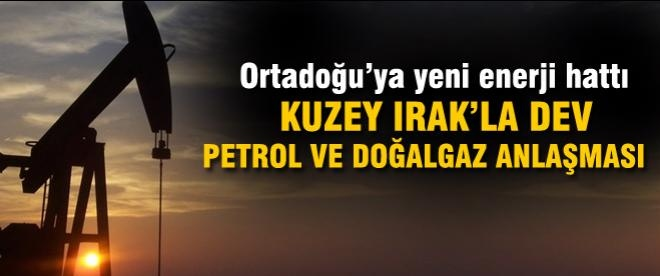 Kuzey Irak ile petrol ve doğalgaz anlaşması