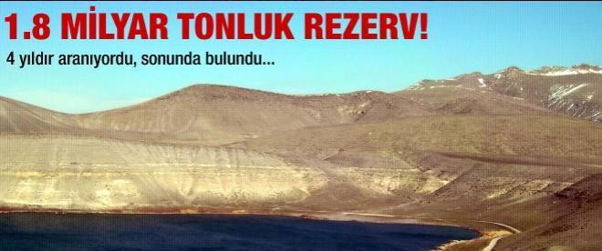 1.8 milyar tonluk rezerv bulundu!