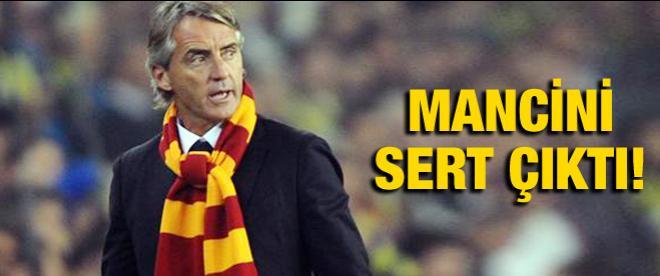 Mancini fena patladı!