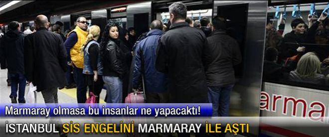 İstanbul sis engelini Marmaray ile aştı