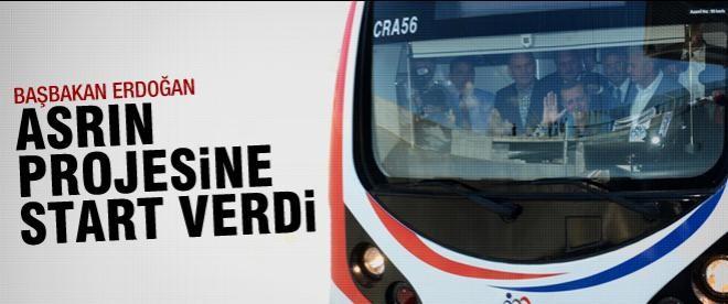 Erdoğan asrın projesine start verdi