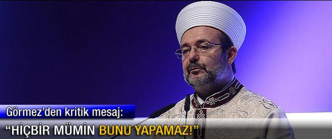 Mehmet Görmez'den kritik mesaj