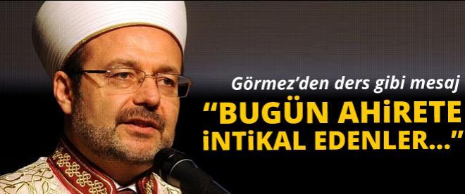 Mehmet Görmez'den Soma için ders gibi mesaj