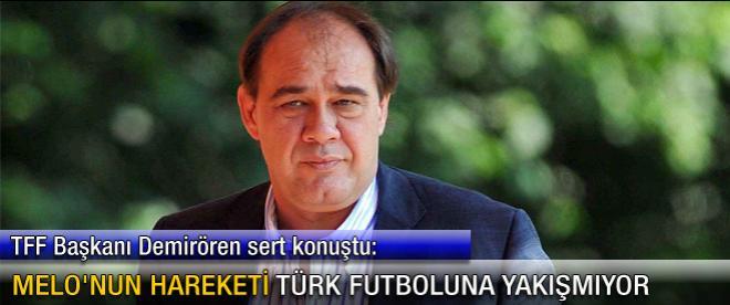 Melo'nun hareketi Türk futboluna yakışmıyor