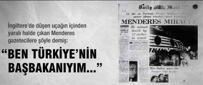 """Menderes: """"Ben Türkiye'nin Başbakanıyım"""""""
