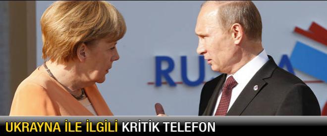 Ukrayna ile ilgili kritik telefon