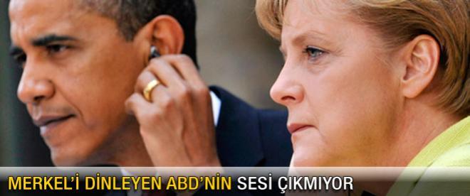 Merkel'i dinleyen ABD'nin sesi çıkmıyor