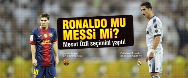 Mesut'a göre Messi mi Ronaldo mu?