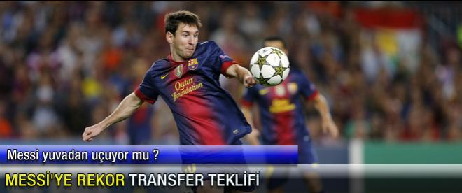 Messi'ye rekor transfer teklifi