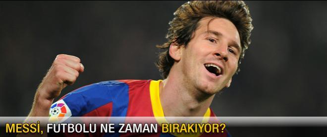 Messi, futbolu ne zaman bırakıyor