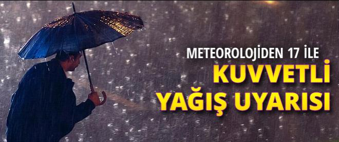 Meteoroloji'den 17 ile kuvvetli yağış uyarısı