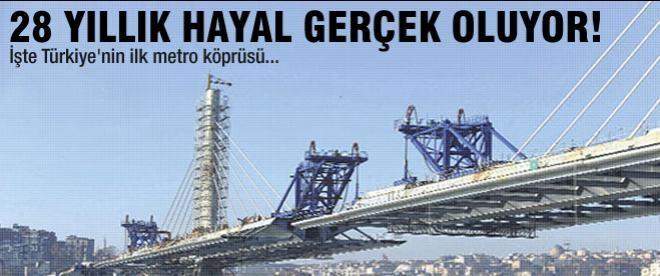 Türkiye'nin ilk metro köprüsü geliyor!