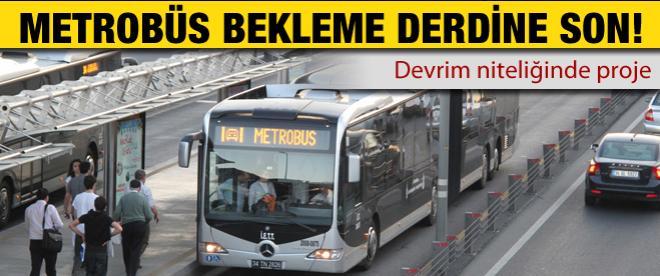 Metrobüs bekleme derdine son!
