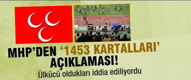 MHP'den '1453 Kartalları' açıklaması