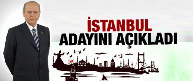 MHP'nin İstanbul adayı belli oldu