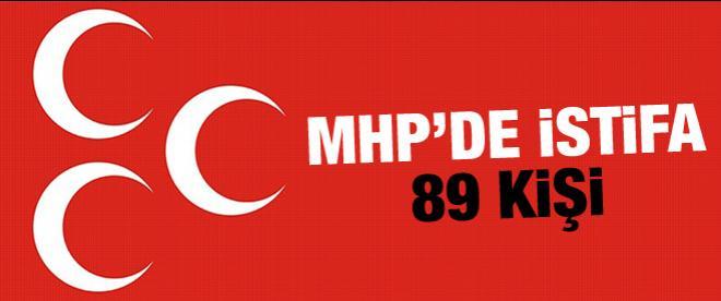 MHP'de 89 kişi istifa etti