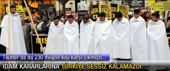 İdam kararlarına Türkiye sessiz kalamazdı...