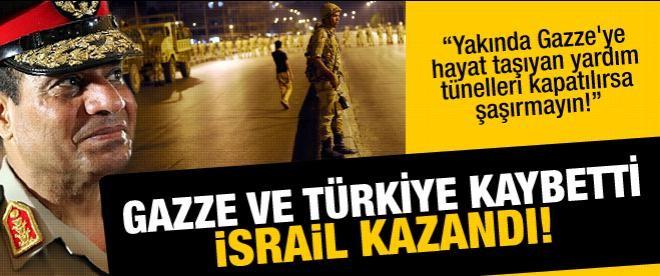 Gazze kaybetti, Türkiye kaybetti, İsrail kazandı!