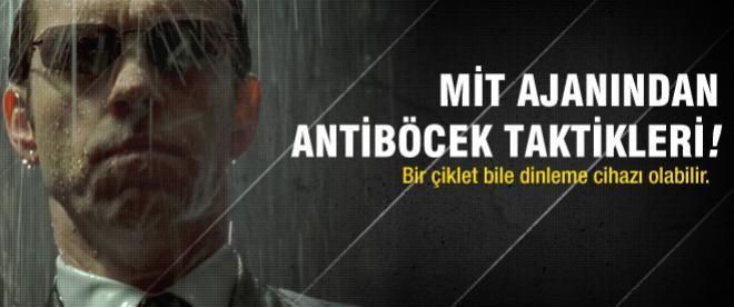 MİT ajanından antiböcek taktikleri!