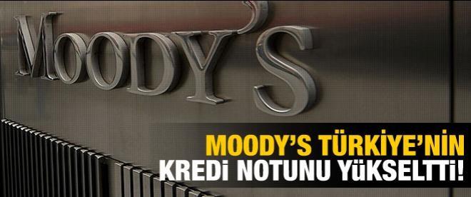 Moody's Türkiye'nin kredi notunu yükseltti!