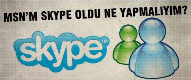 MSN'm Skype oldu ne yapmalıyım?